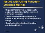 issues with using function oriented metrics