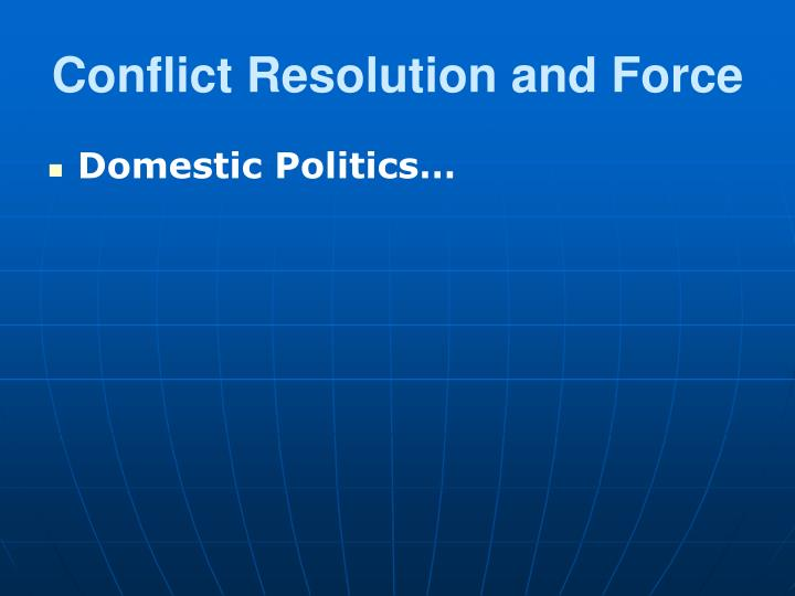 Conflict Resolution and Force