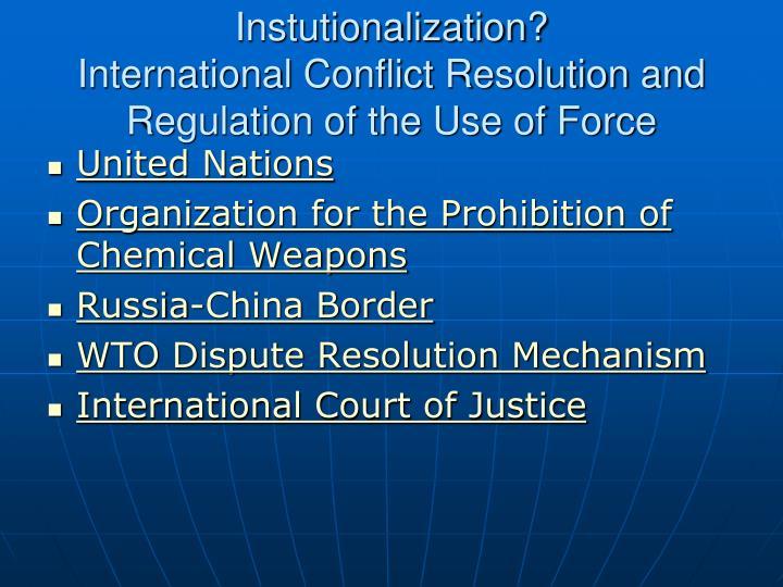 Instutionalization?