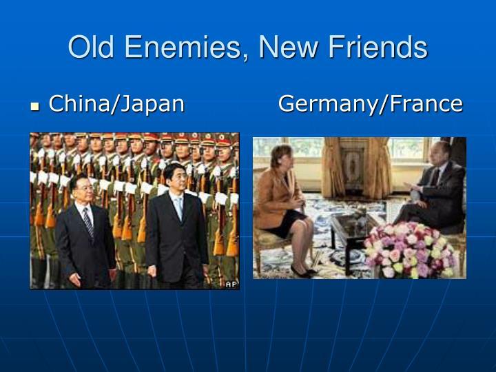 Old Enemies, New Friends