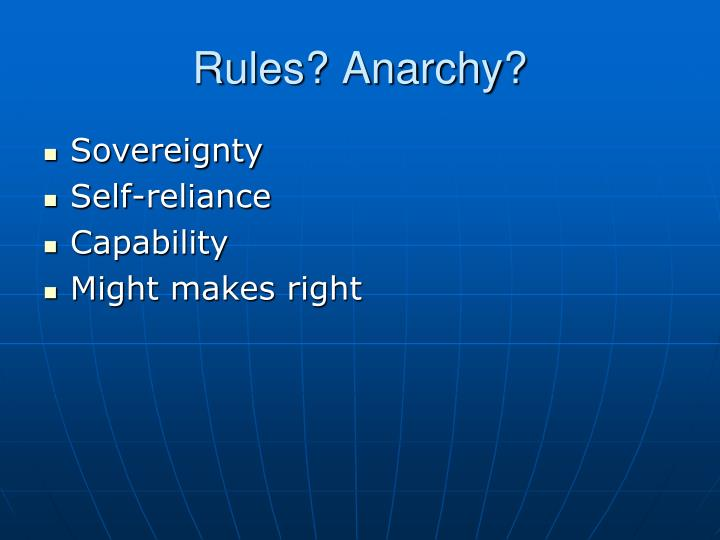 Rules? Anarchy?