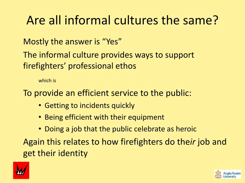Are all informal cultures the same?