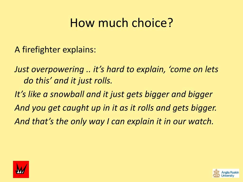 How much choice?