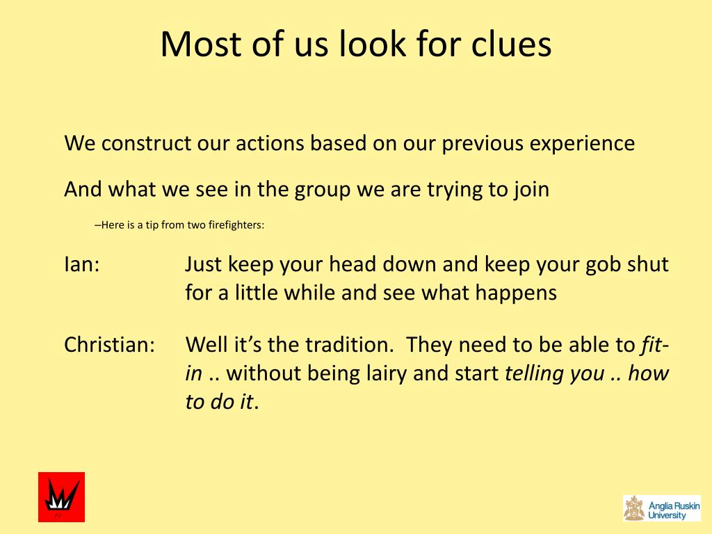 Most of us look for clues