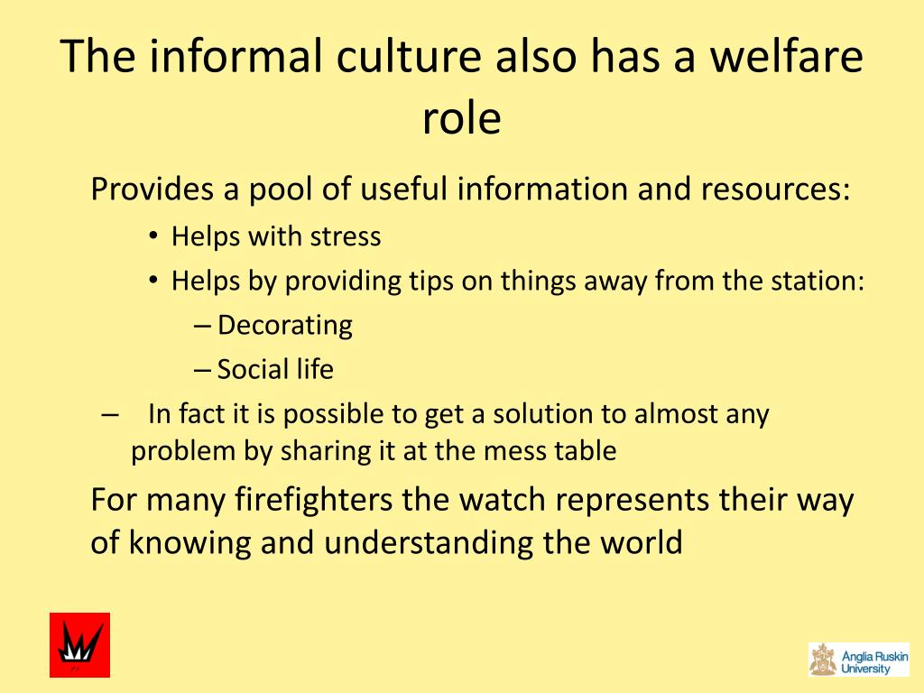 The informal culture also has a welfare role