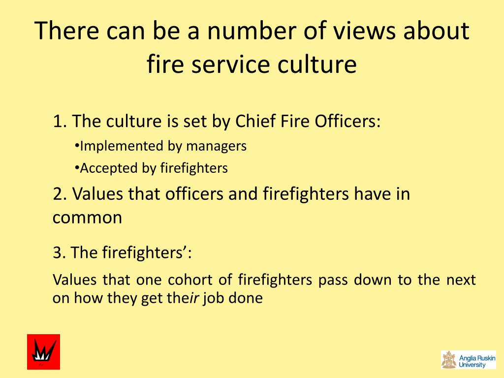 There can be a number of views about fire service culture