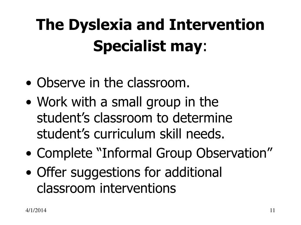 The Dyslexia and Intervention Specialist may