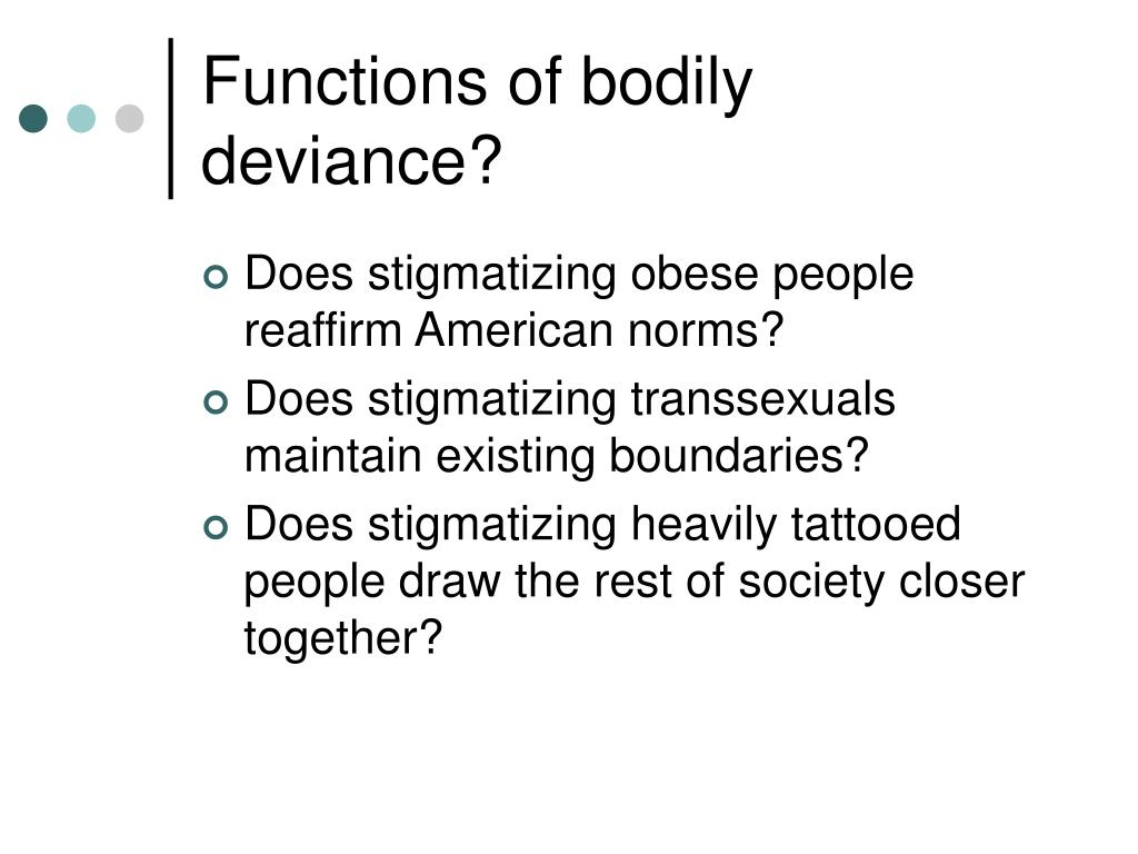Functions of bodily deviance?
