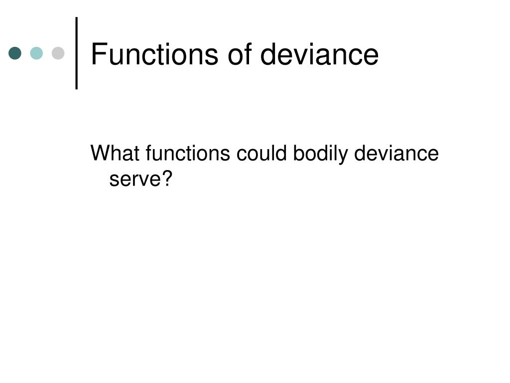 Functions of deviance