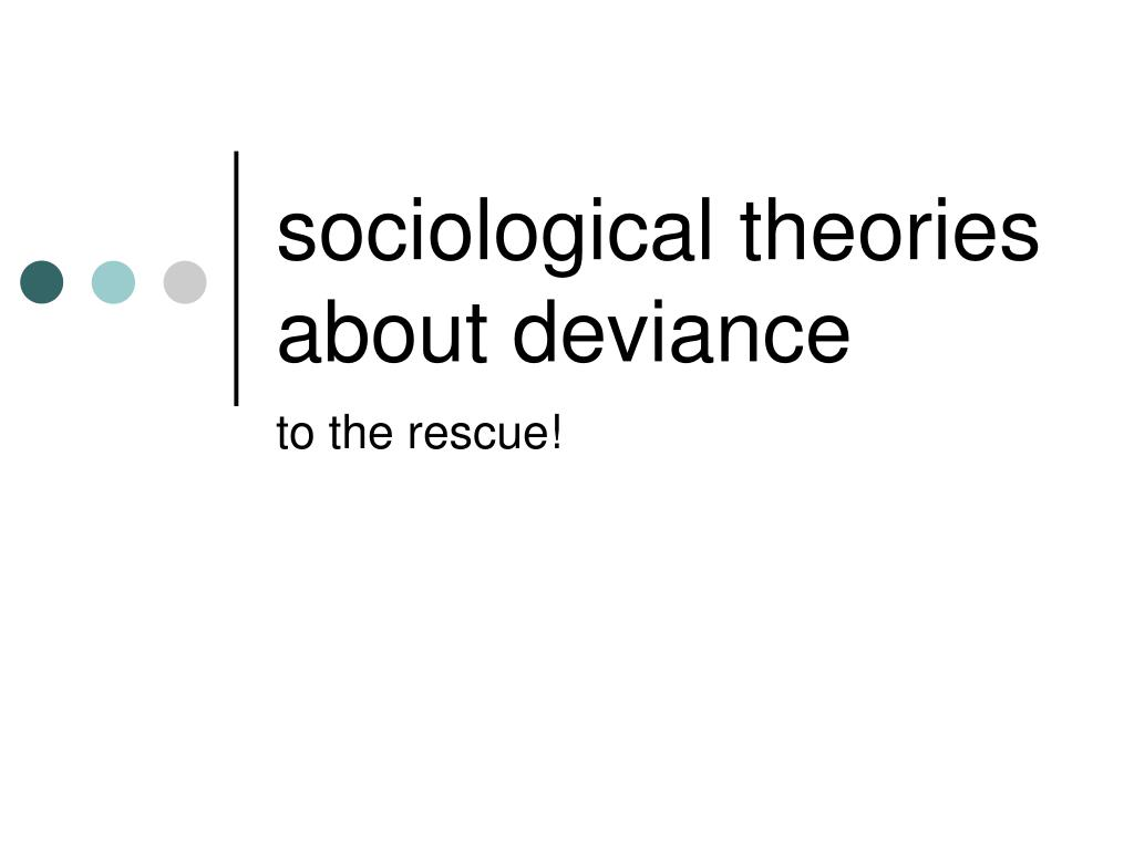 sociological theories about deviance