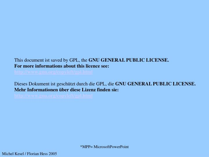 This document ist saved by GPL, the