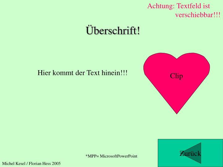 Achtung: Textfeld ist verschiebbar!!!