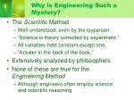 why is engineering such a mystery