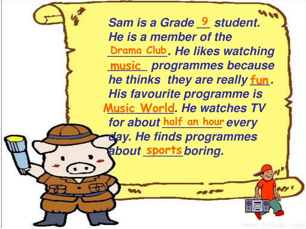 Sam is a Grade __ student. He is a member of the _________. He likes
