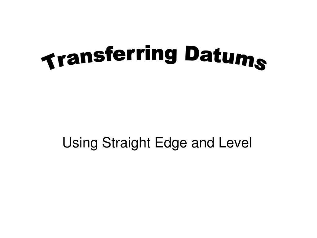 Transferring Datums