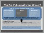 what are we looking for in a strategy