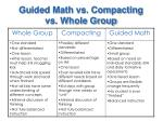 guided math vs compacting vs whole group