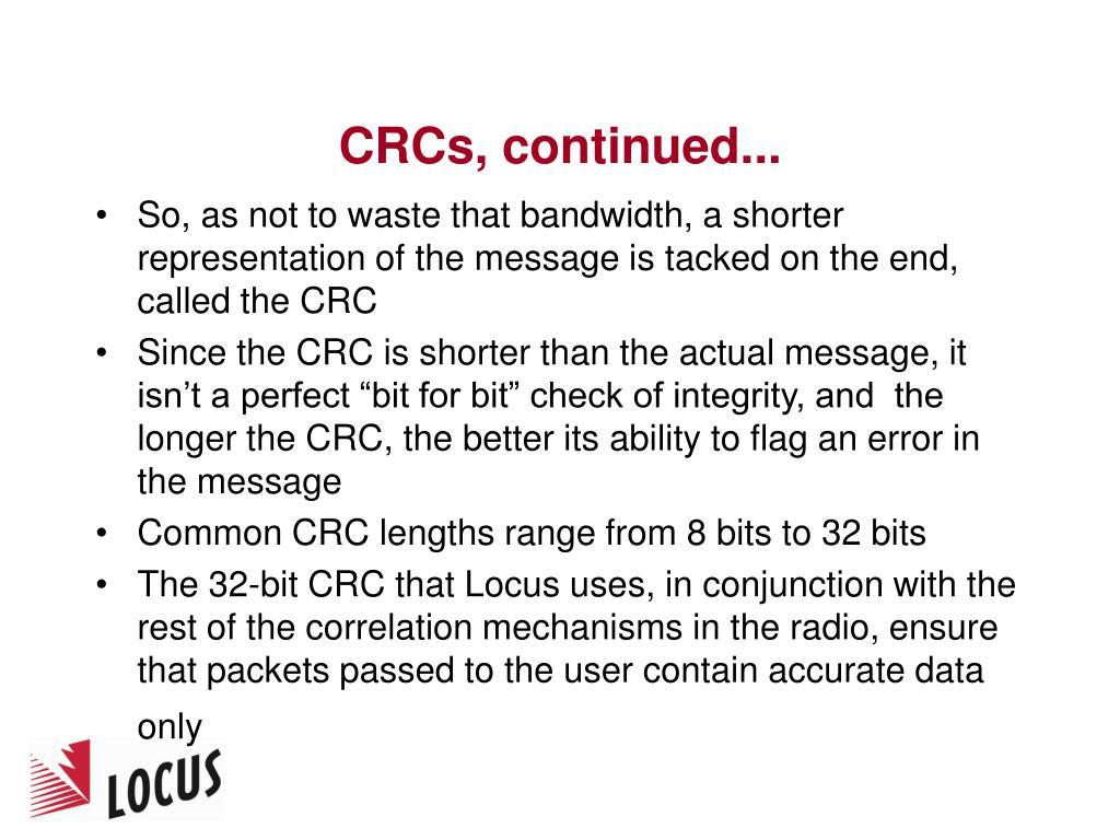 CRCs, continued...