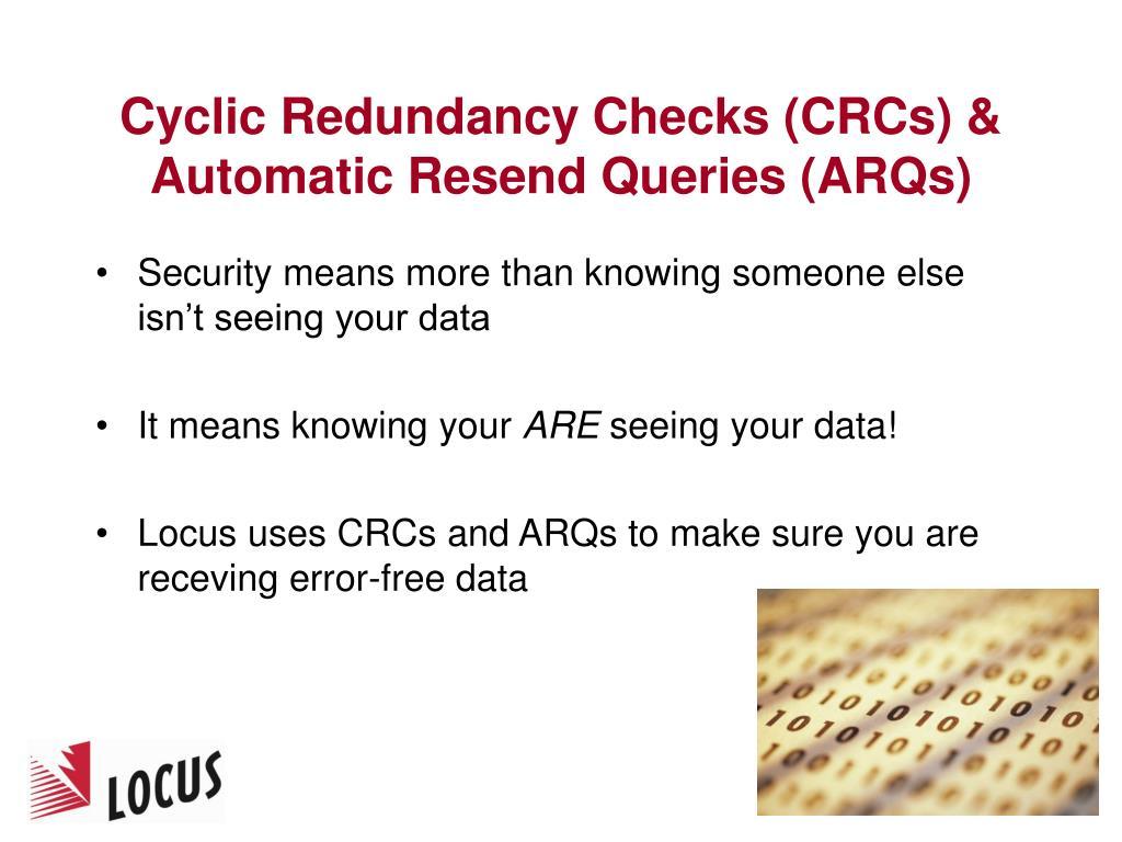 Cyclic Redundancy Checks (CRCs) & Automatic Resend Queries (ARQs)