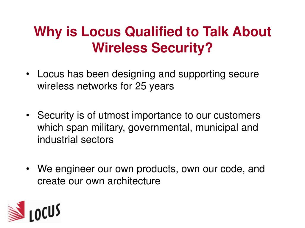 Why is Locus Qualified to Talk About Wireless Security?