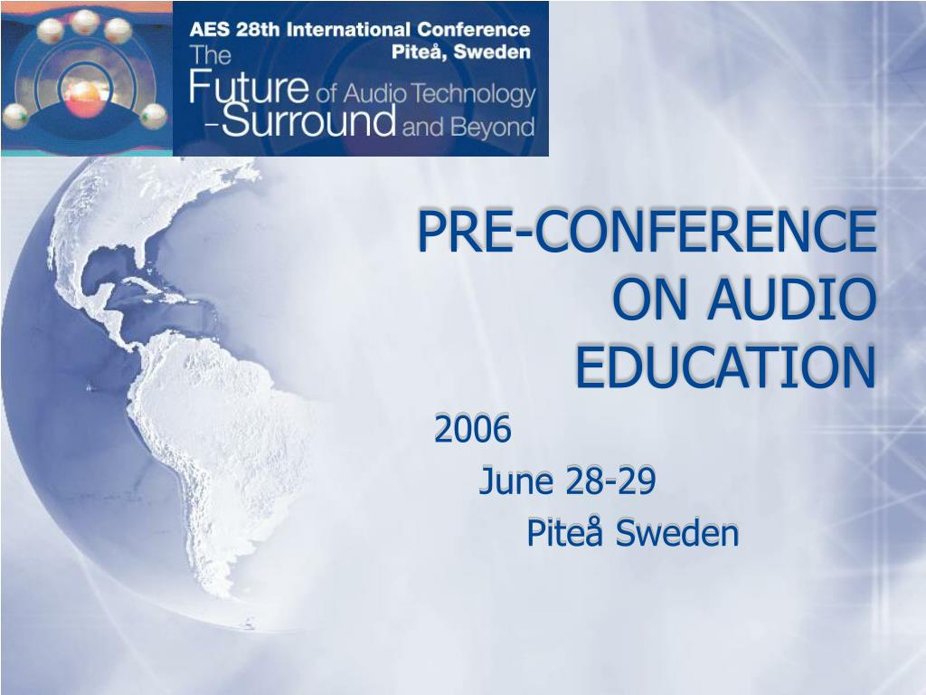 PRE-CONFERENCE ON AUDIO EDUCATION