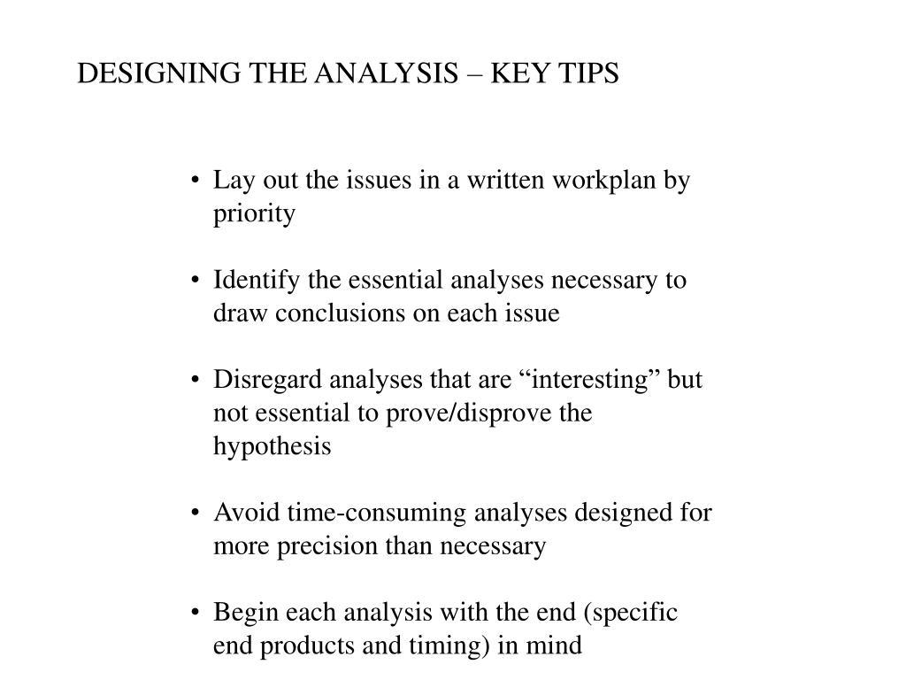 DESIGNING THE ANALYSIS – KEY TIPS