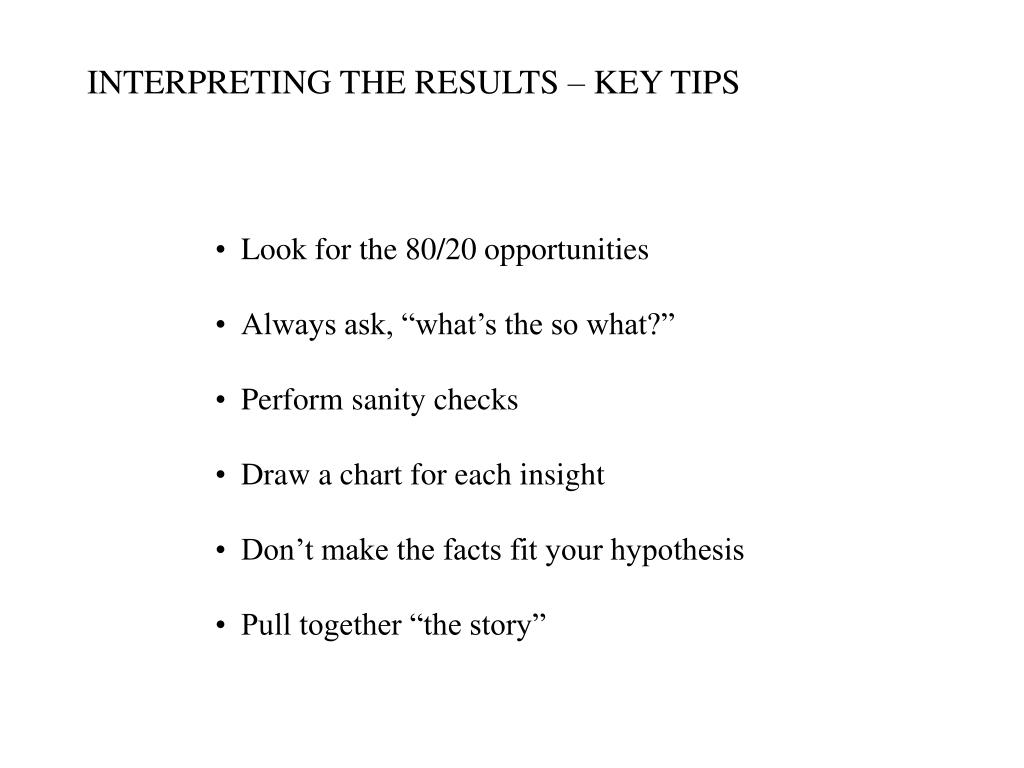 INTERPRETING THE RESULTS – KEY TIPS