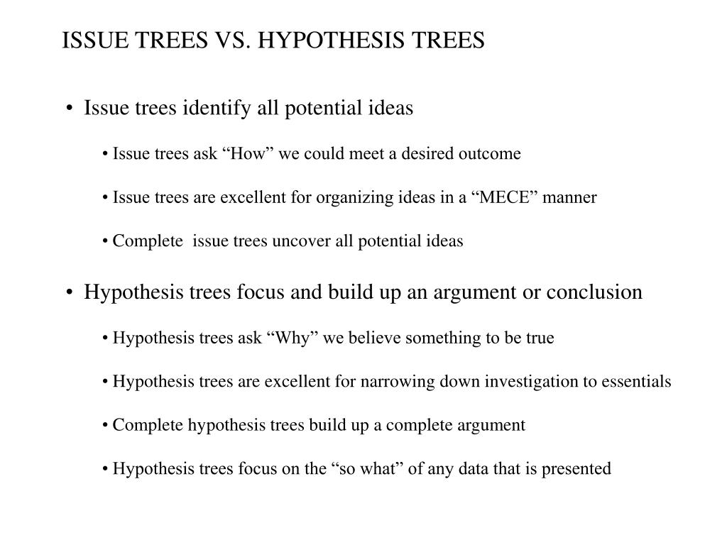 ISSUE TREES VS. HYPOTHESIS TREES