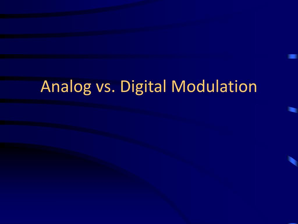 Analog vs. Digital Modulation