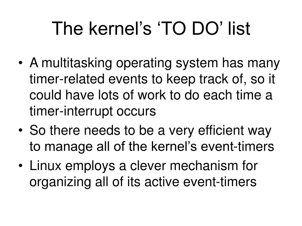 The kernel's 'TO DO' list