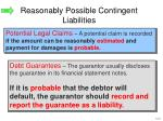 reasonably possible contingent liabilities