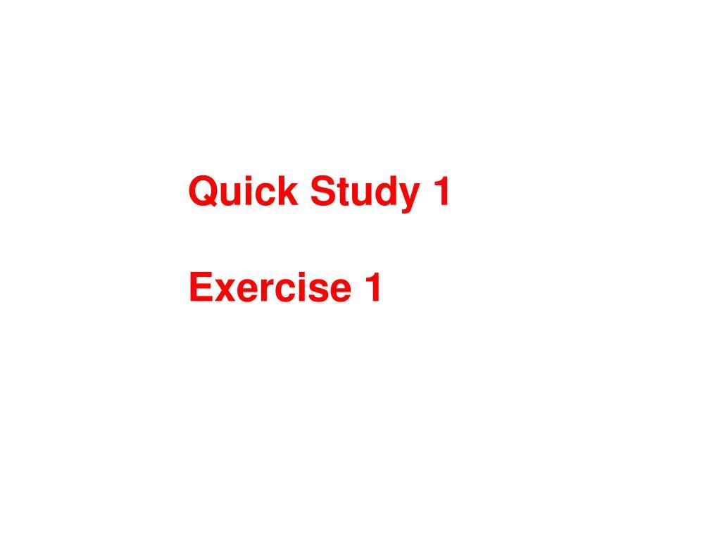 Quick Study 1