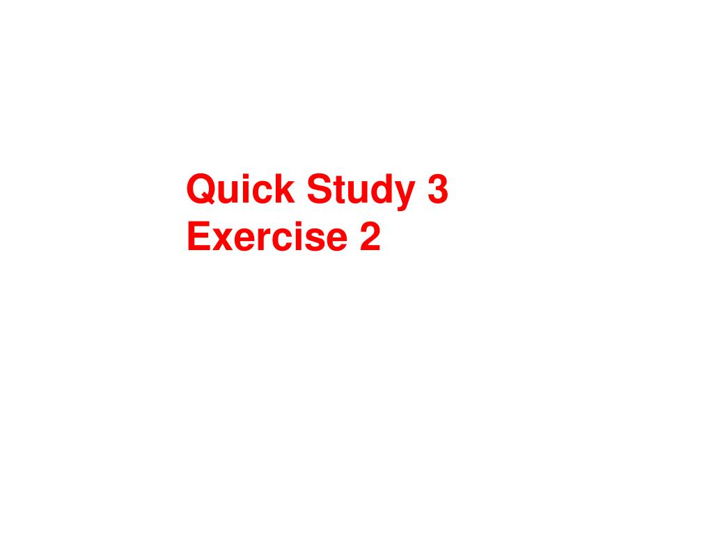 Quick Study 3