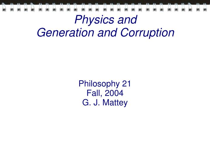 Philosophy 21 fall 2004 g j mattey