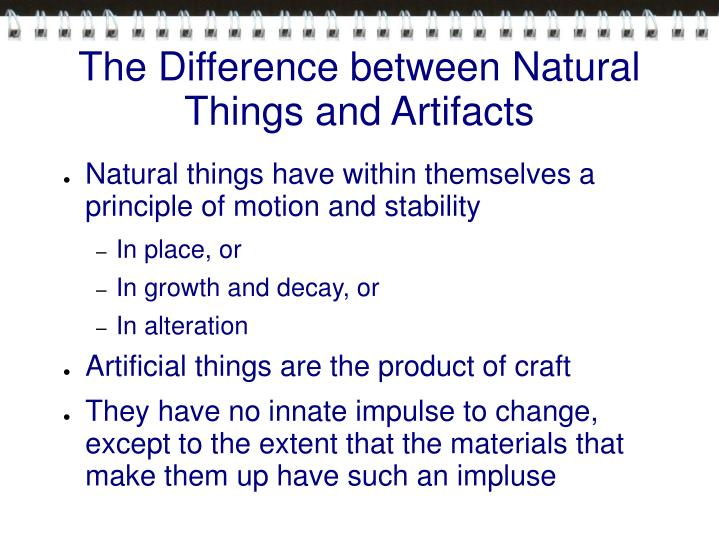 The Difference between Natural Things and Artifacts