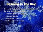 behavior is the key