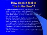 how does it feel to be in the flow