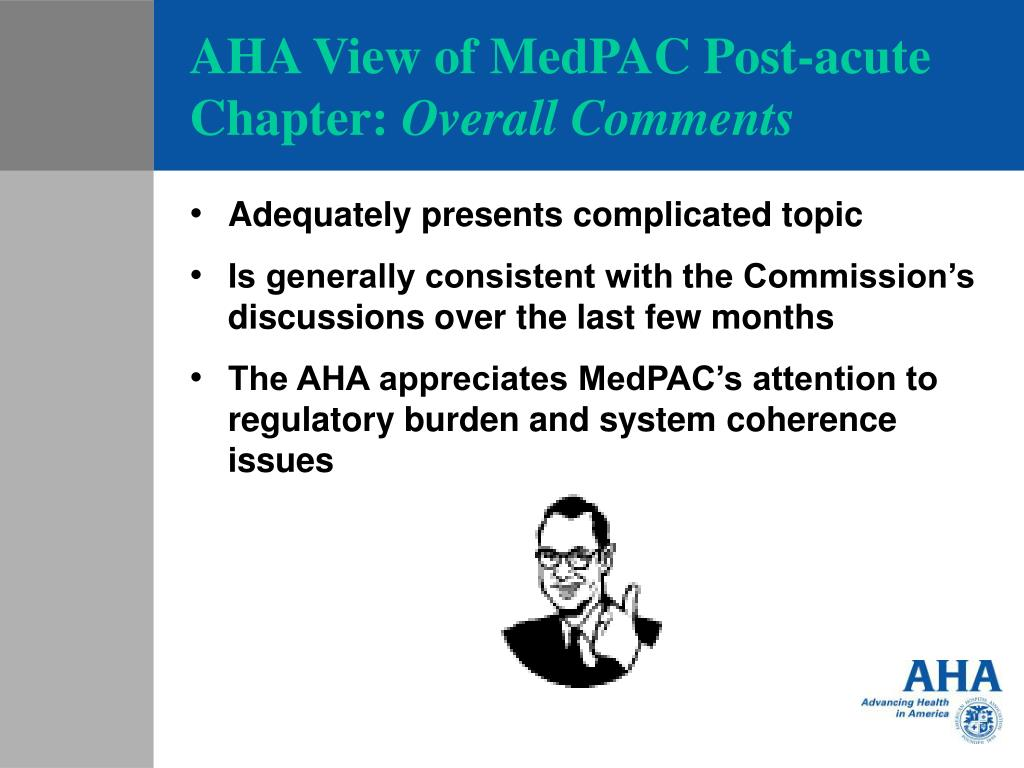 AHA View of MedPAC Post-acute Chapter: