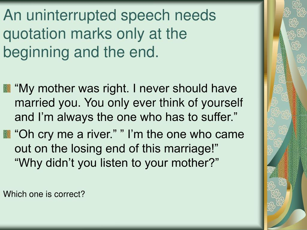 An uninterrupted speech needs quotation marks only at the beginning and the end.