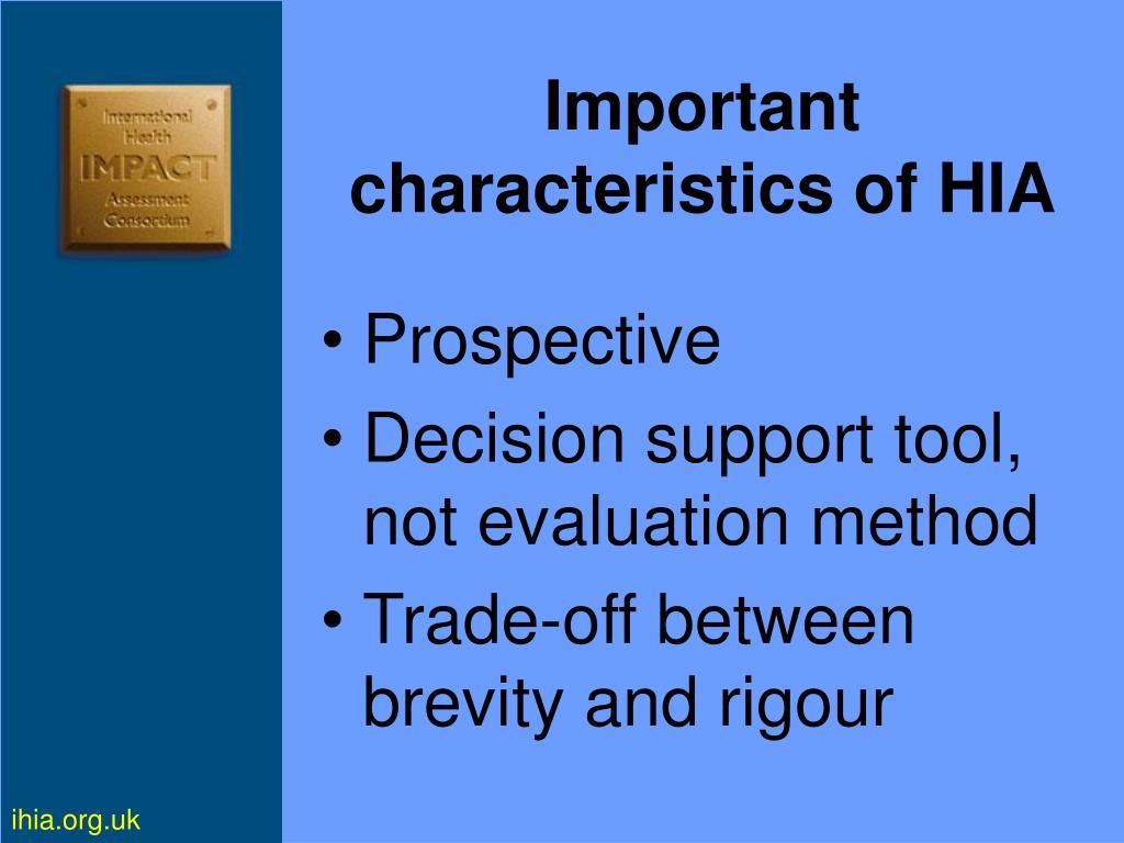Important characteristics of HIA
