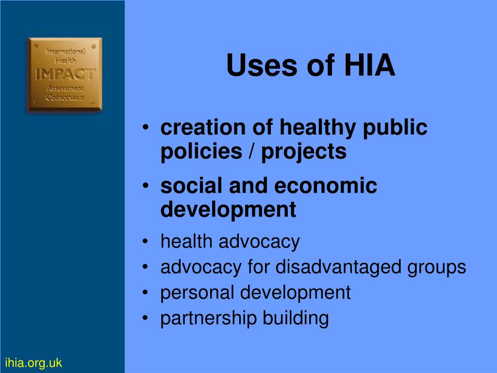 Uses of HIA