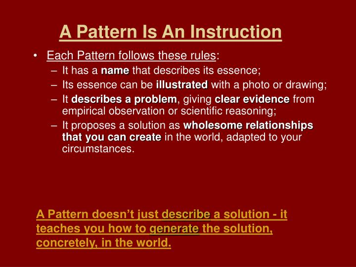 A Pattern Is An Instruction