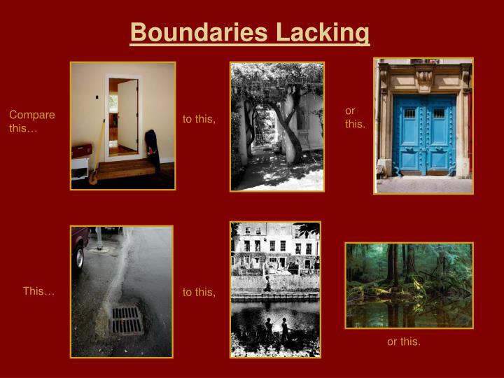 Boundaries Lacking