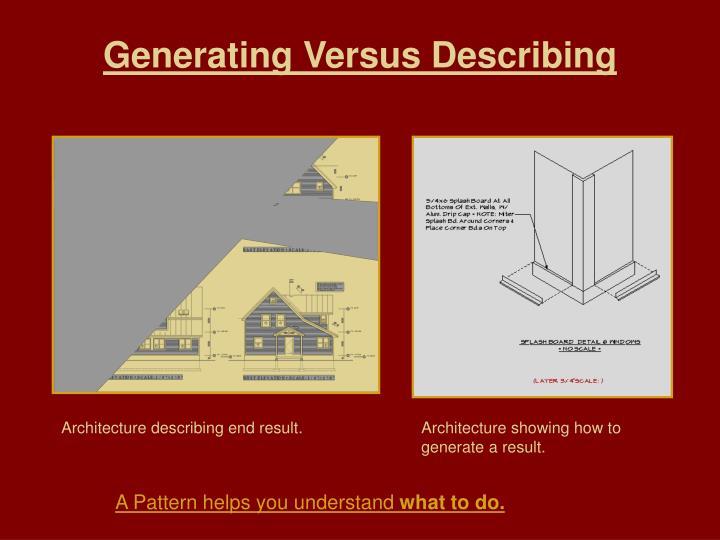 Generating Versus Describing