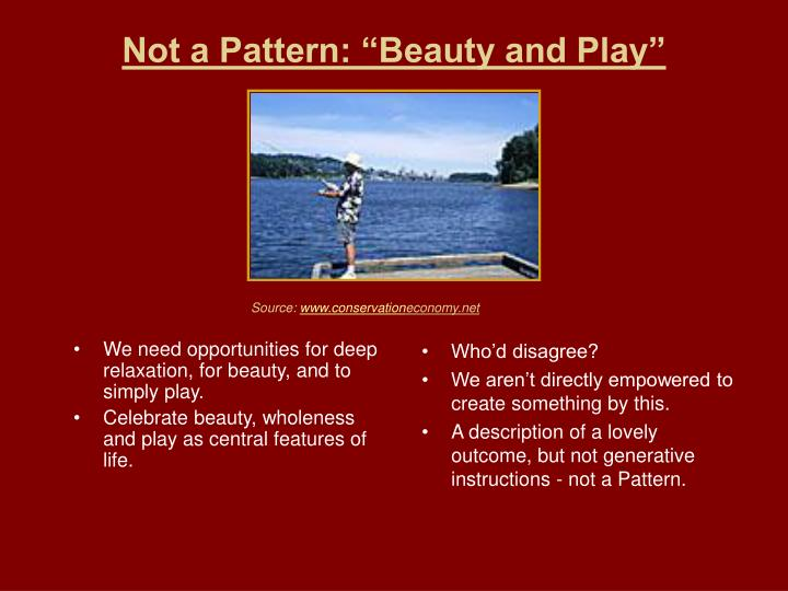 We need opportunities for deep relaxation, for beauty, and to simply play.