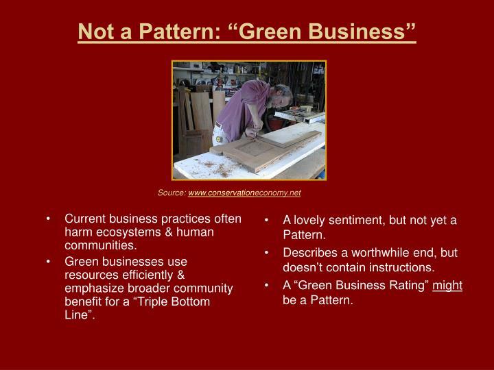 Current business practices often harm ecosystems & human communities.