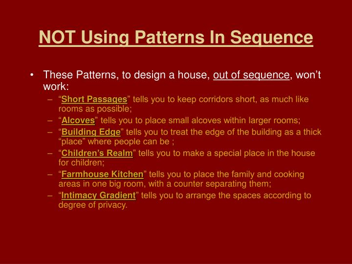 NOT Using Patterns In Sequence