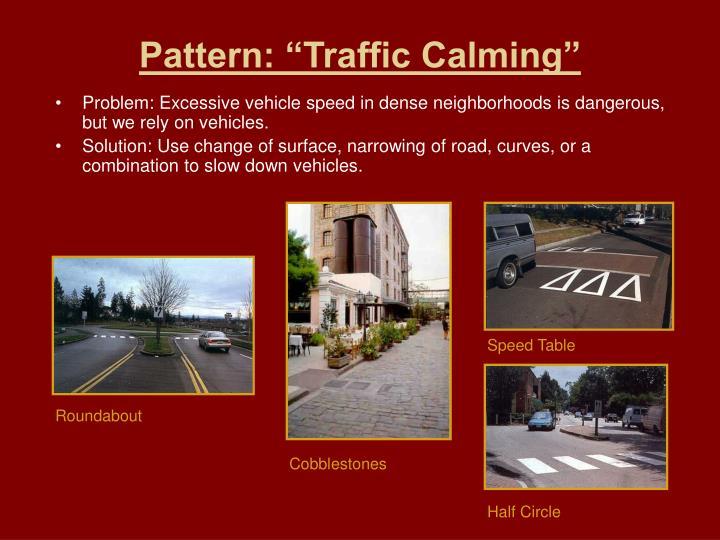 "Pattern: ""Traffic Calming"""