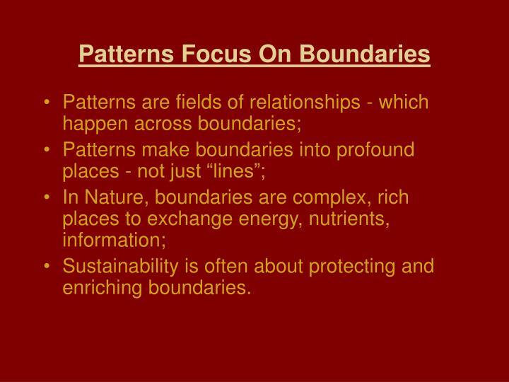 Patterns Focus On Boundaries