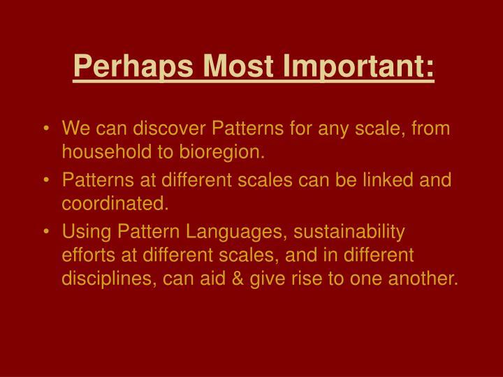 Perhaps Most Important:
